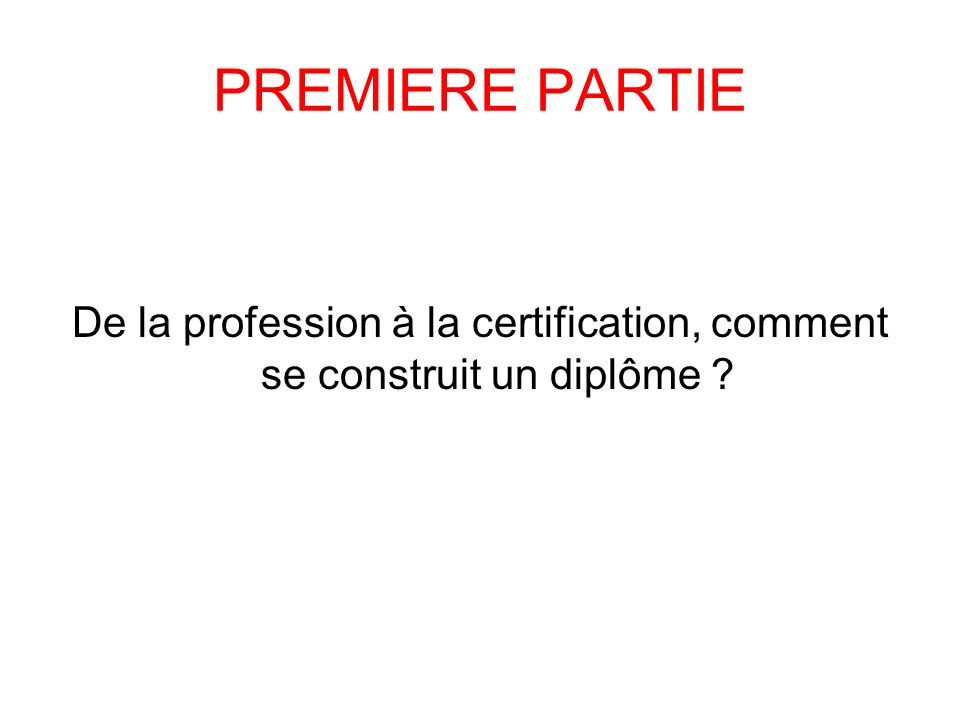 De la profession à la certification, comment se construit un diplôme