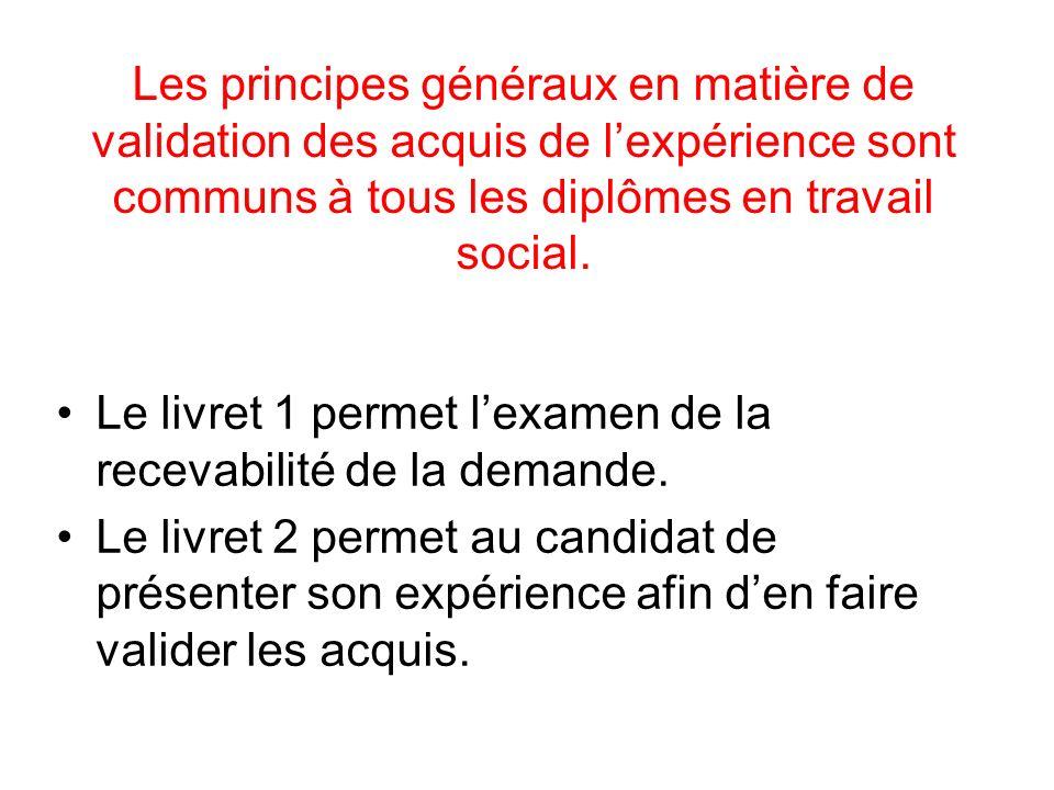 Les principes généraux en matière de validation des acquis de l'expérience sont communs à tous les diplômes en travail social.