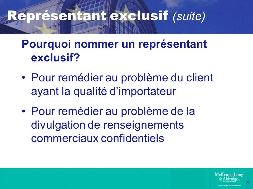 Représentant exclusif (suite)