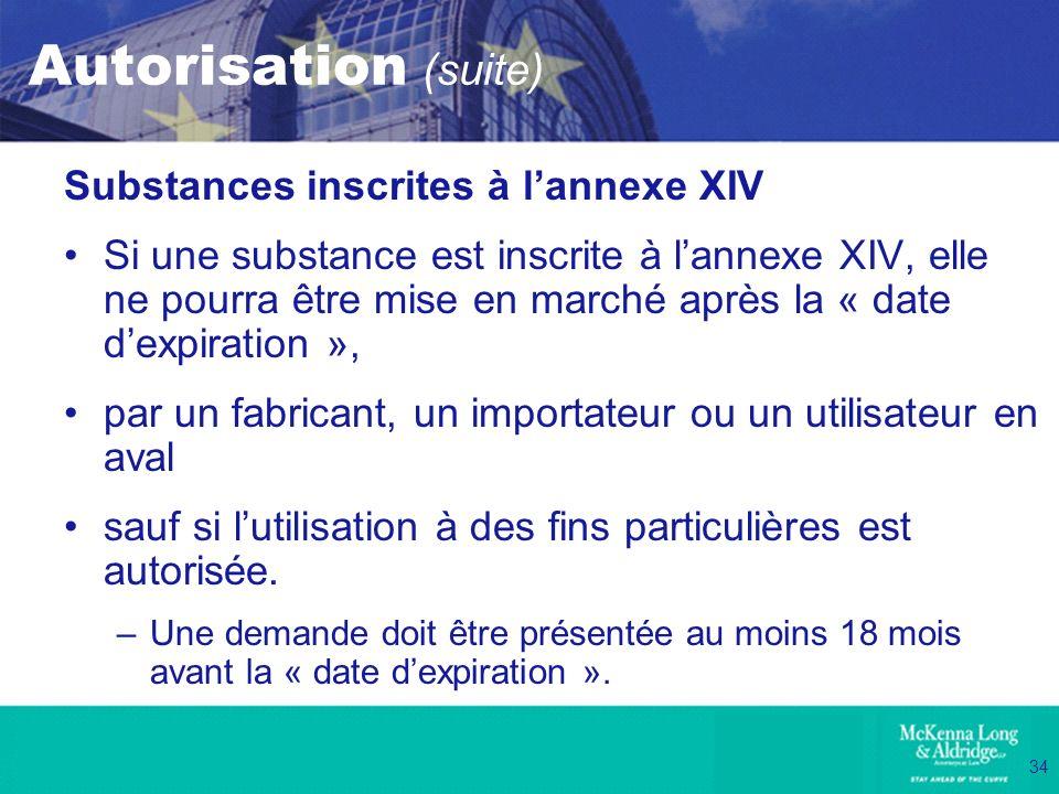 Autorisation (suite) Substances inscrites à l'annexe XIV