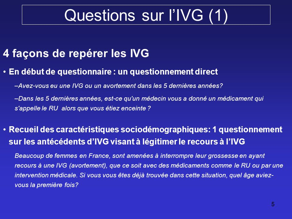 Questions sur l'IVG (2) Recueil de la biographie génésique. Pour chaque grossesse était précisée la date et l'issue.