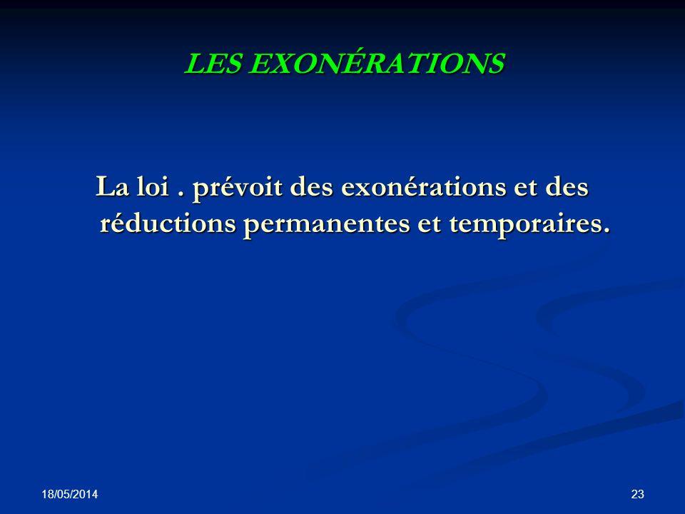 LES EXONÉRATIONS La loi . prévoit des exonérations et des réductions permanentes et temporaires.