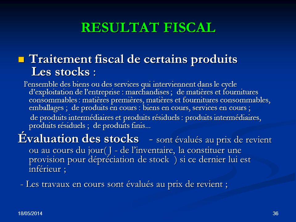 RESULTAT FISCAL Traitement fiscal de certains produits Les stocks :