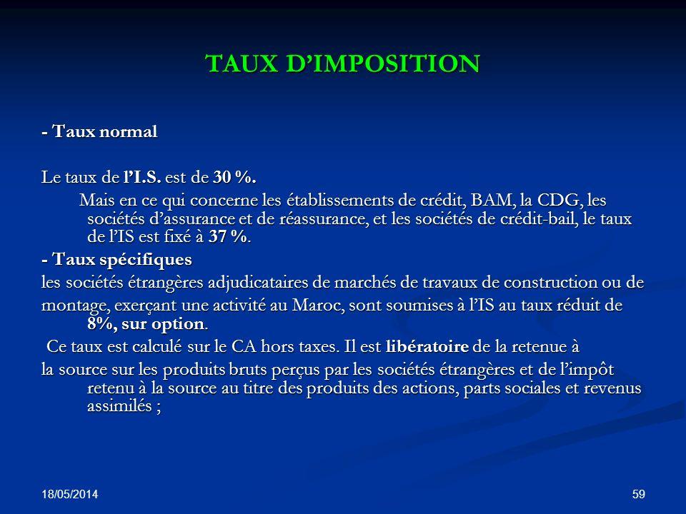 TAUX D'IMPOSITION - Taux normal Le taux de l'I.S. est de 30 %.
