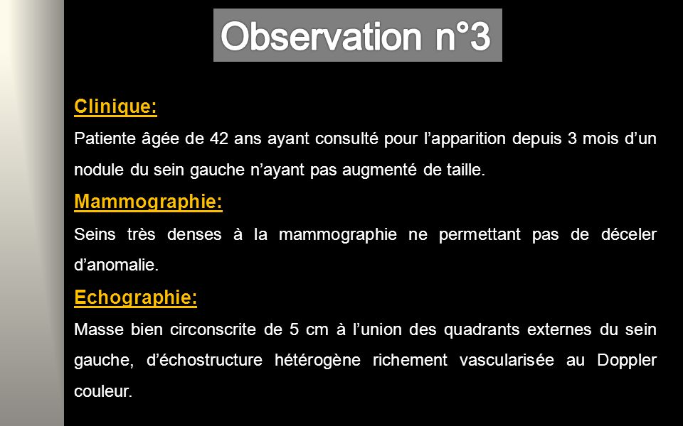 Observation n°3 Clinique: Mammographie: Echographie: