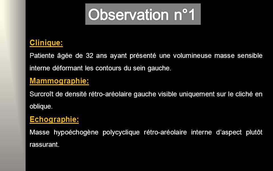 Observation n°1 Clinique: Mammographie: Echographie: