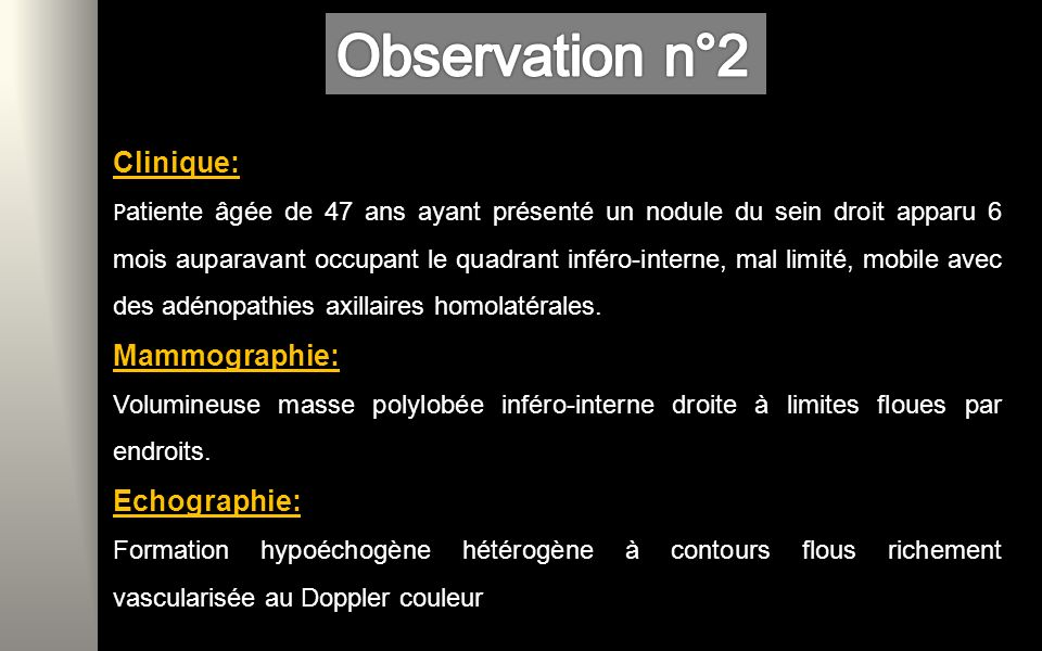 Observation n°2 Clinique: Mammographie: Echographie: