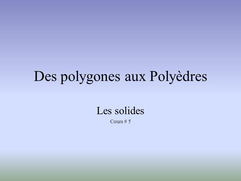 Des polygones aux Polyèdres