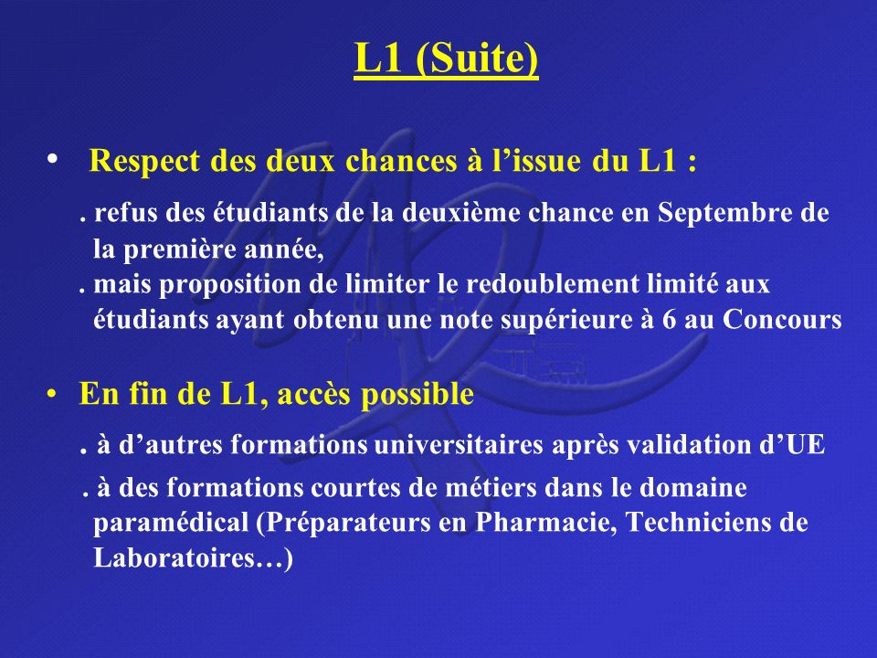 L1 (Suite) Respect des deux chances à l'issue du L1 :