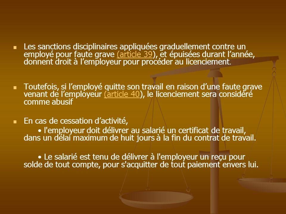 Les sanctions disciplinaires appliquées graduellement contre un employé pour faute grave (article 39), et épuisées durant l'année, donnent droit à l'employeur pour procéder au licenciement.