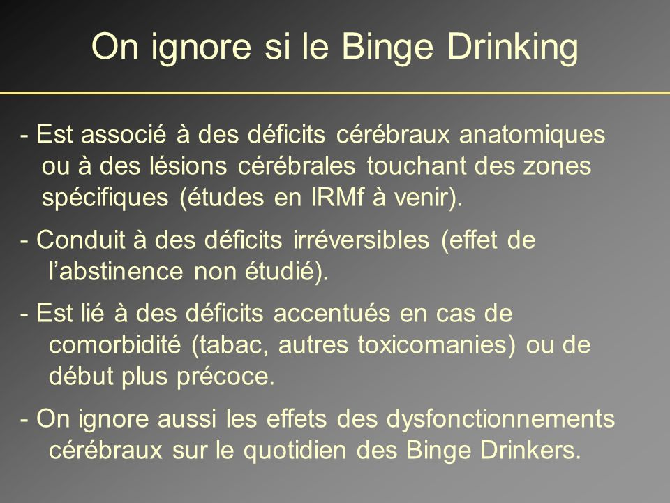 On ignore si le Binge Drinking