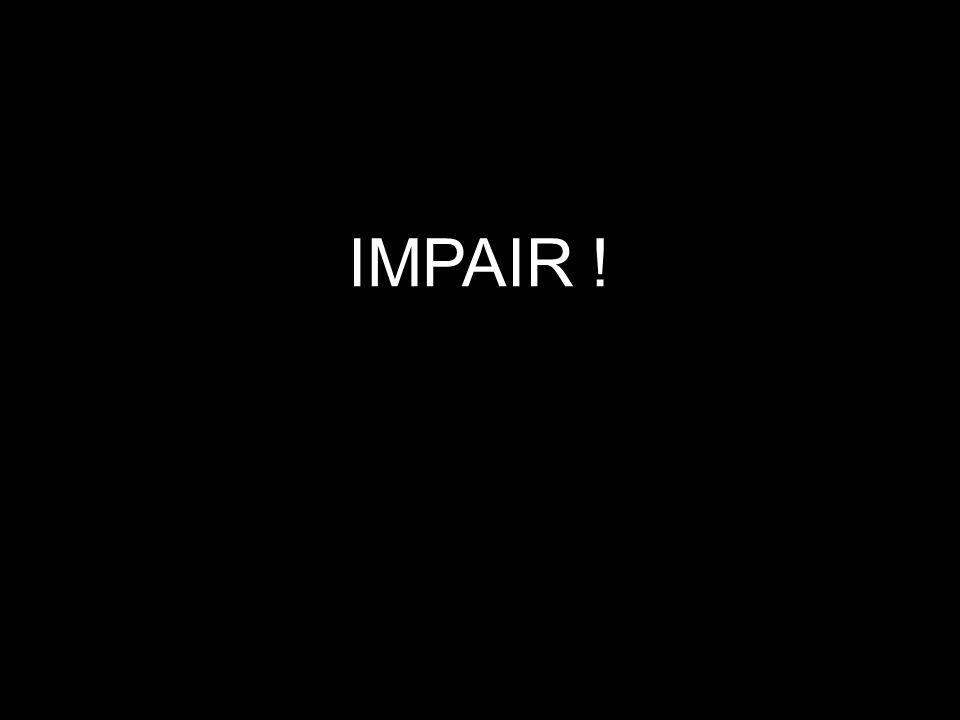 IMPAIR !