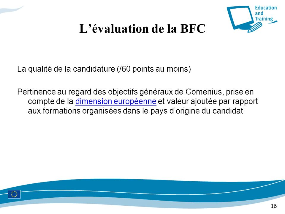 L'évaluation de la BFC La qualité de la candidature (/60 points au moins)