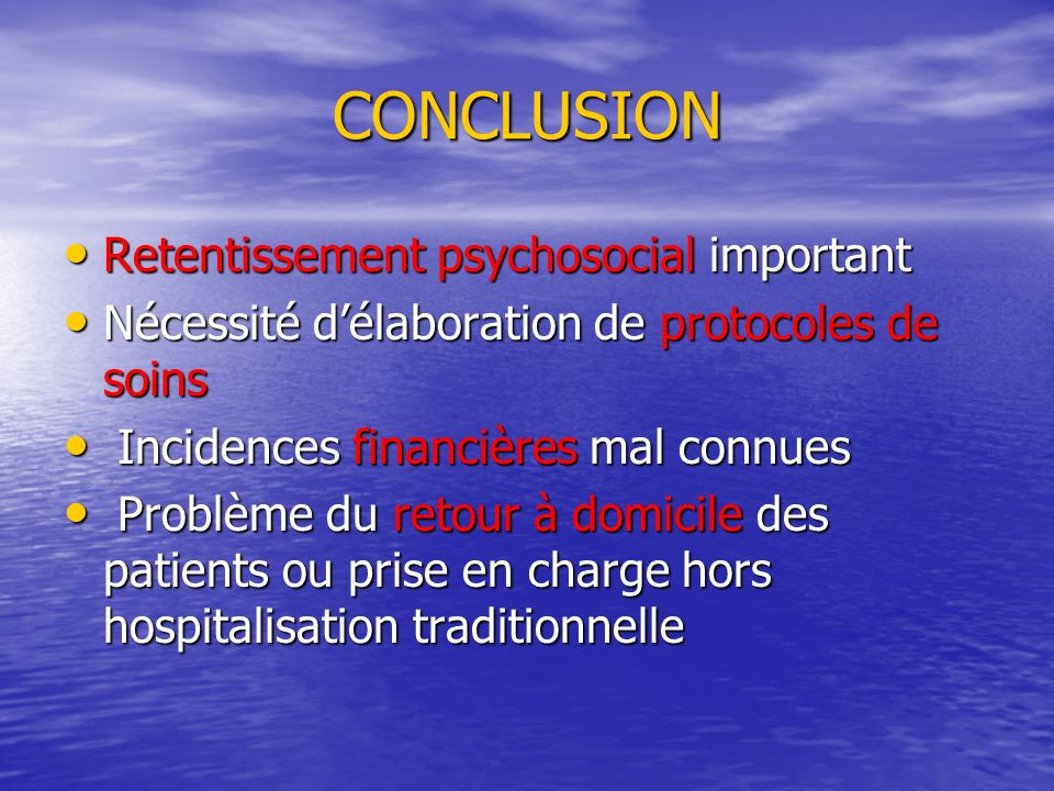 CONCLUSION Retentissement psychosocial important