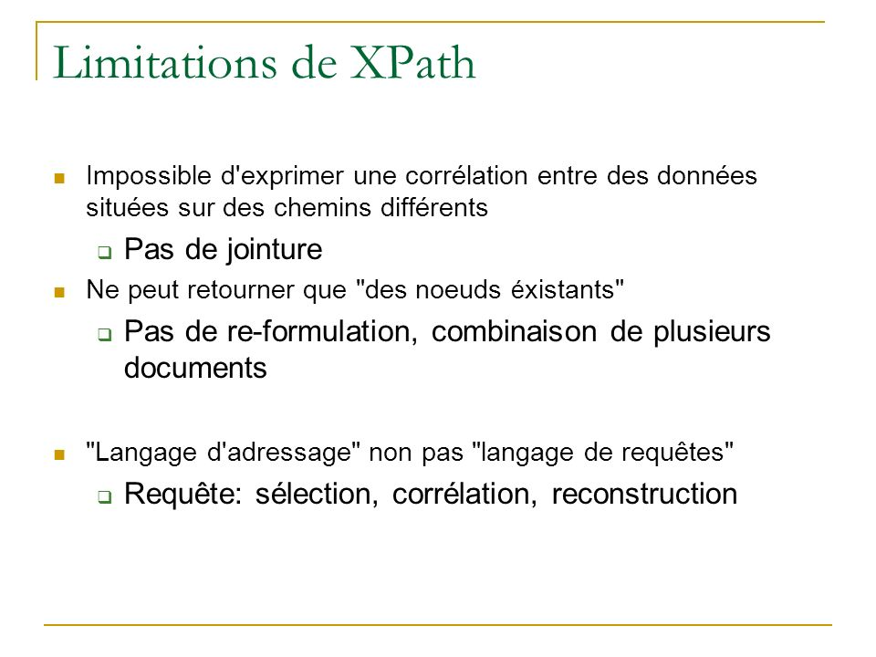 Limitations de XPath Pas de jointure