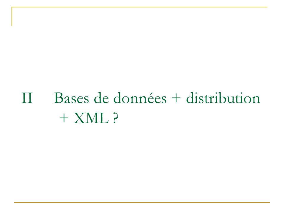 II Bases de données + distribution + XML