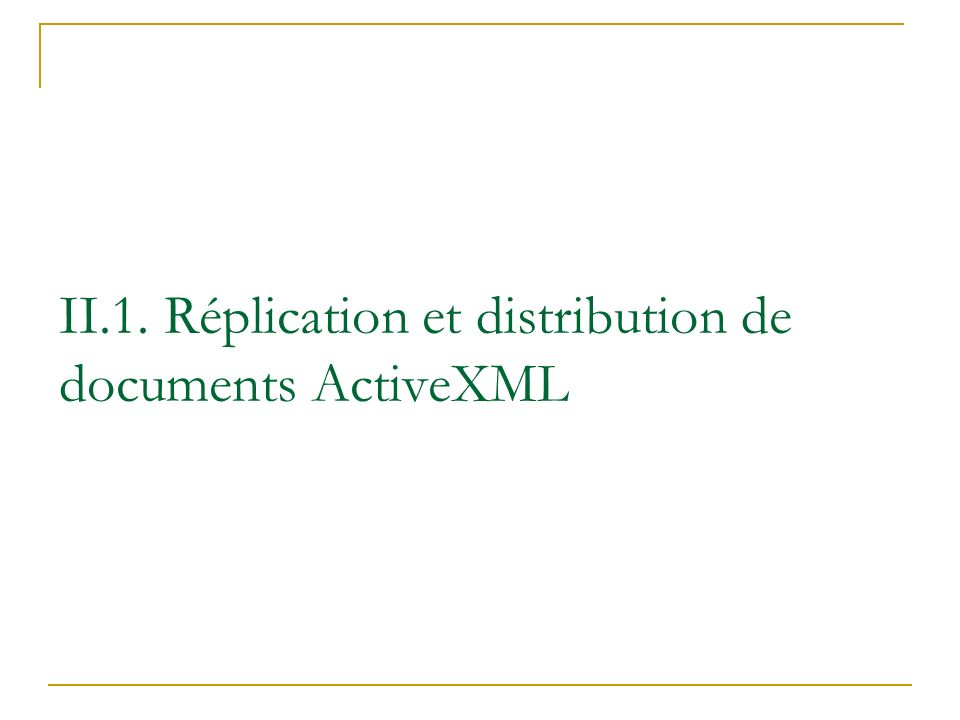 II.1. Réplication et distribution de documents ActiveXML