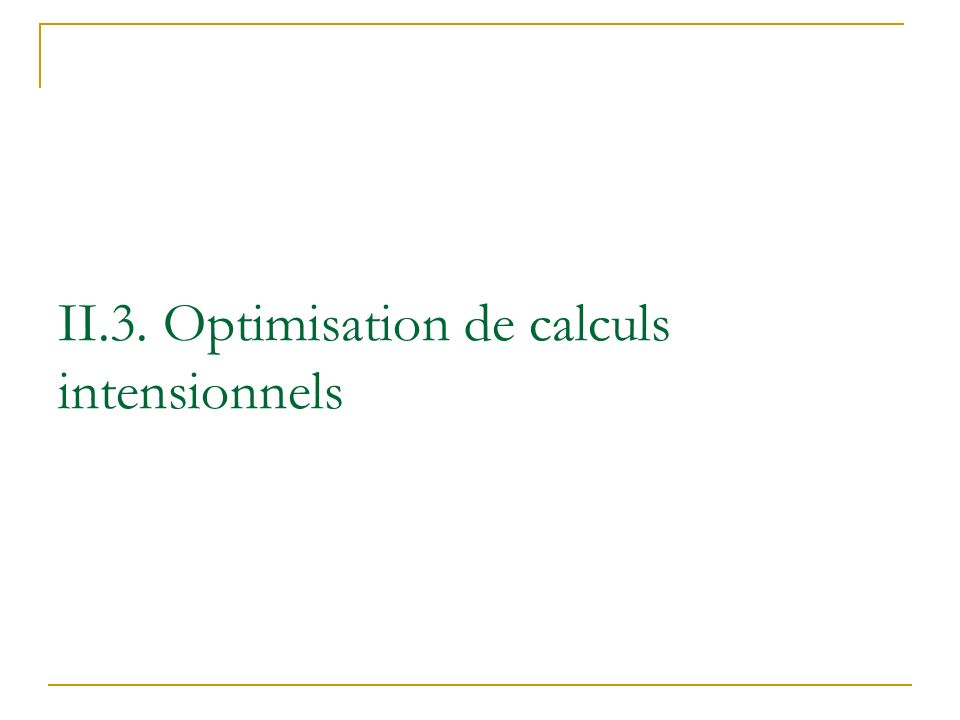 II.3. Optimisation de calculs intensionnels
