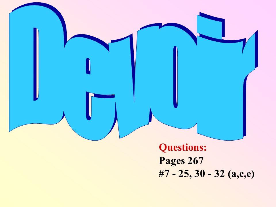 Devoir Questions: Pages 267 #7 - 25, 30 - 32 (a,c,e)