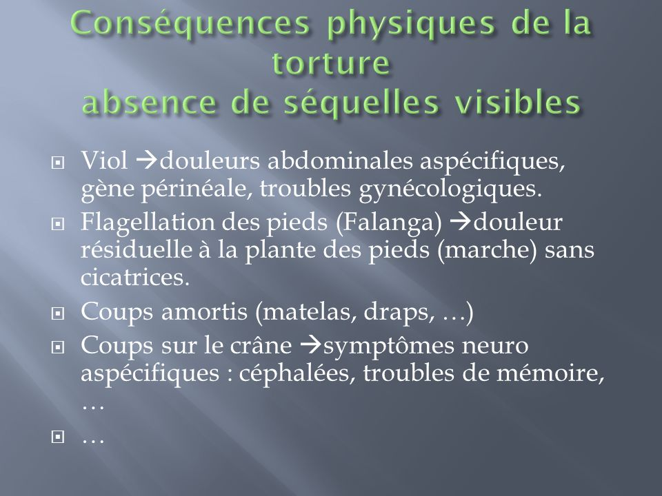 Conséquences physiques de la torture absence de séquelles visibles