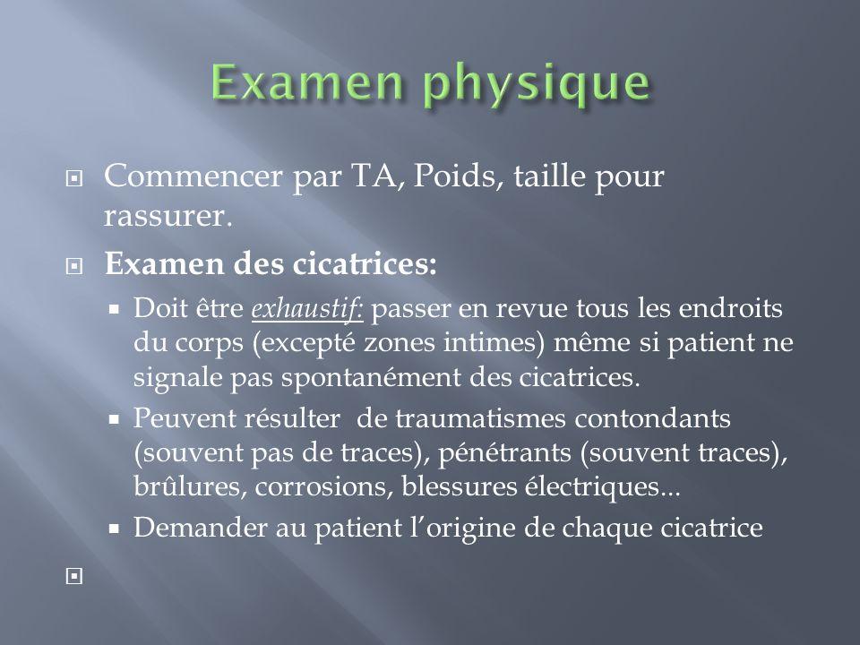Examen physique Commencer par TA, Poids, taille pour rassurer.