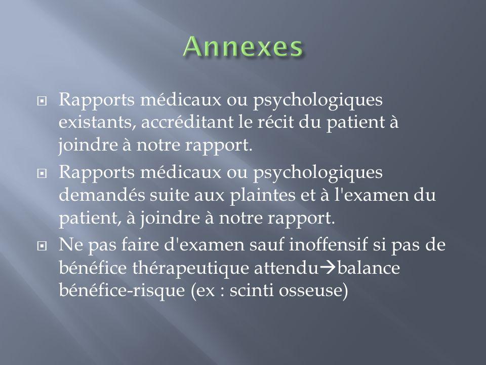 Annexes Rapports médicaux ou psychologiques existants, accréditant le récit du patient à joindre à notre rapport.