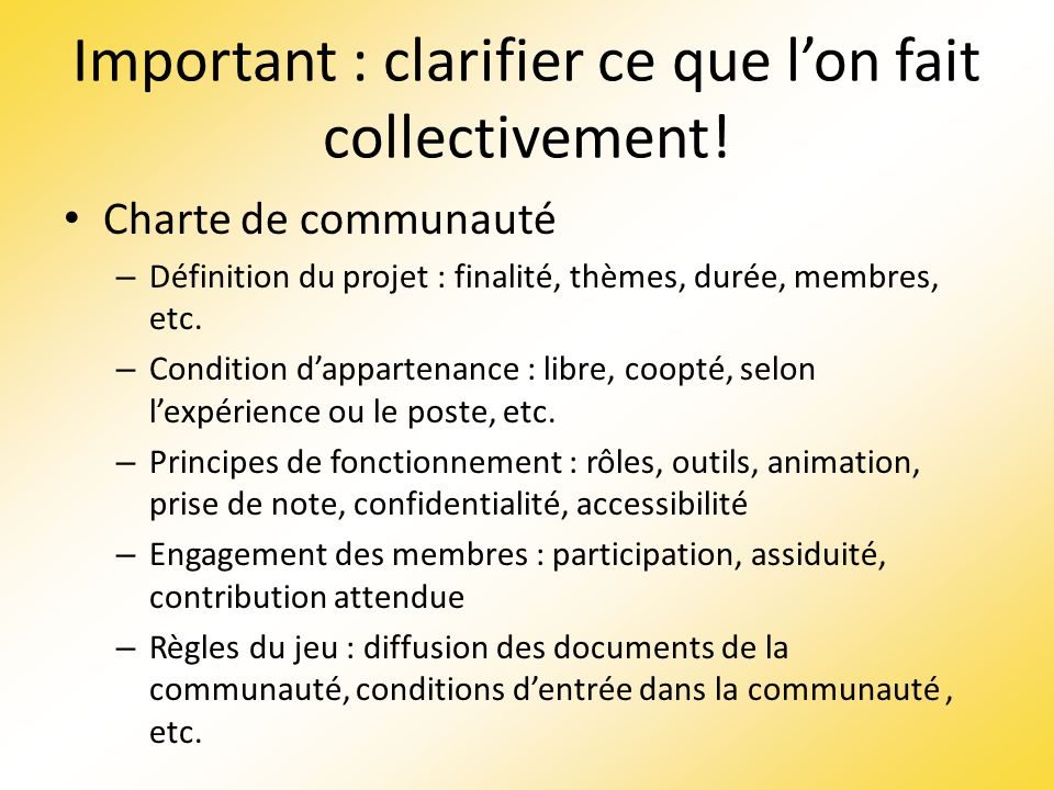 Important : clarifier ce que l'on fait collectivement!