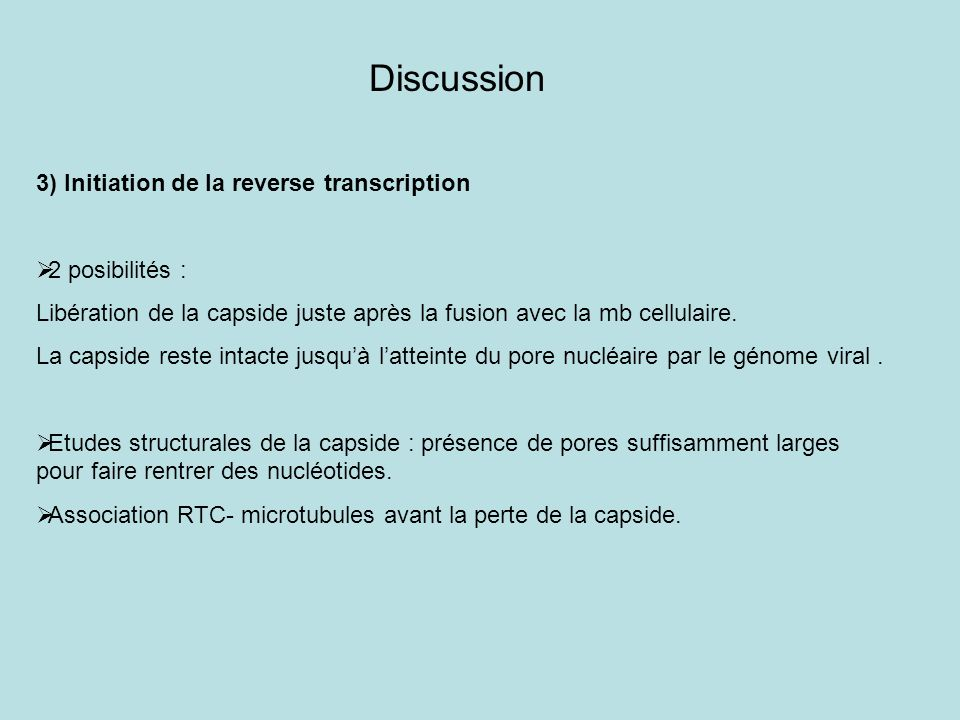 Discussion 3) Initiation de la reverse transcription 2 posibilités :