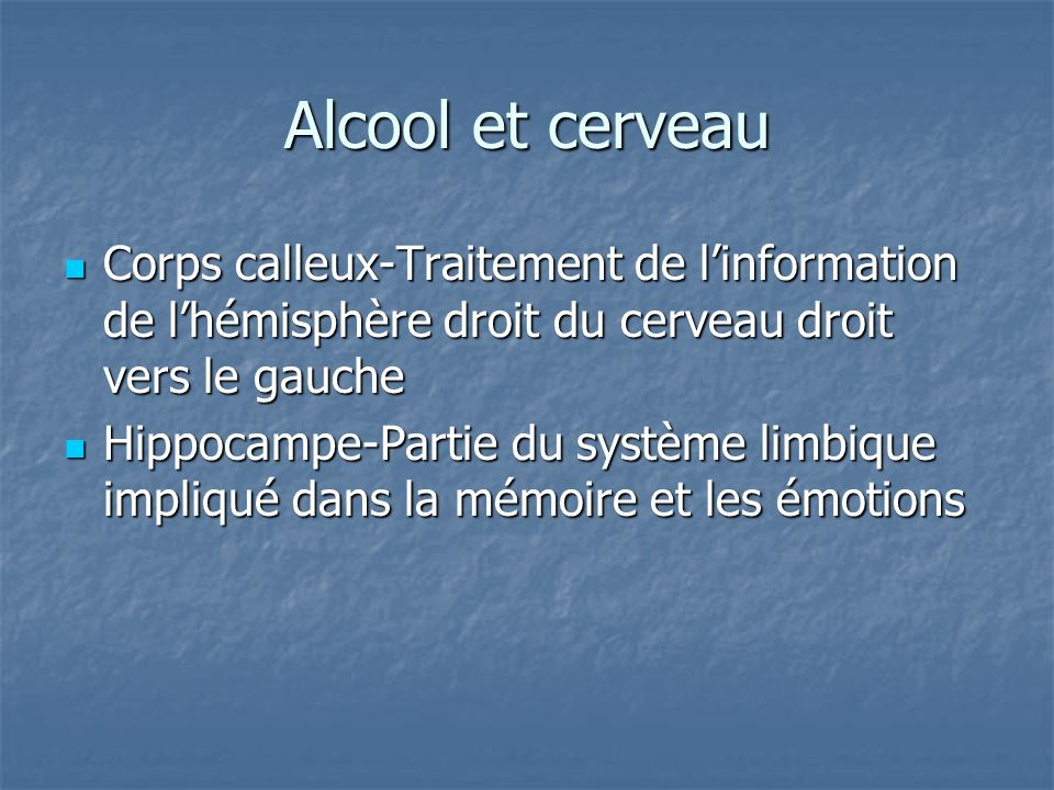 Alcool et cerveau Corps calleux-Traitement de l'information de l'hémisphère droit du cerveau droit vers le gauche.