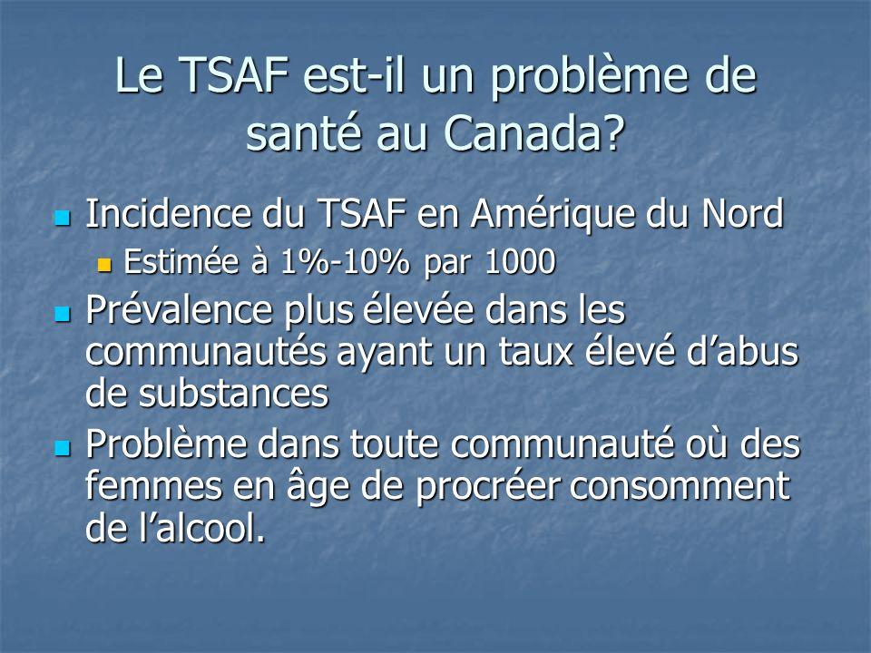 Le TSAF est-il un problème de santé au Canada
