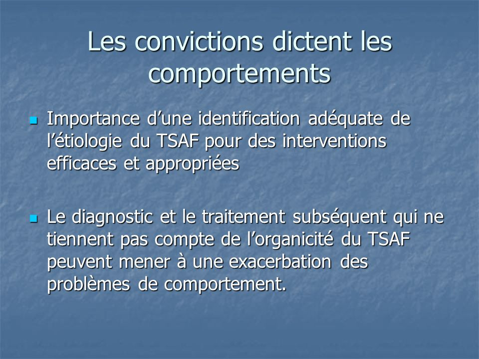 Les convictions dictent les comportements