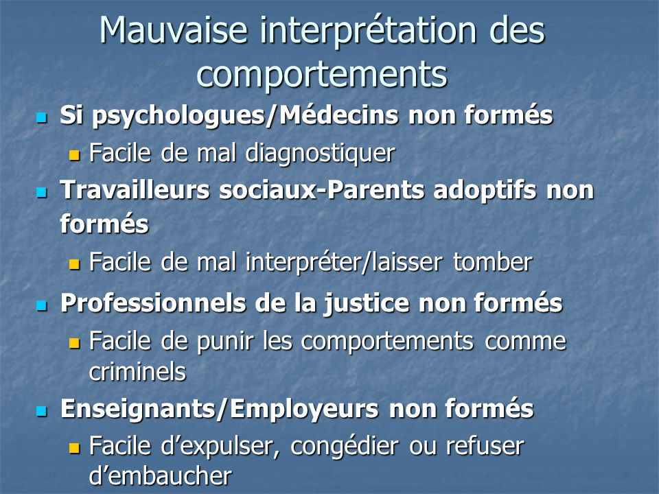 Mauvaise interprétation des comportements