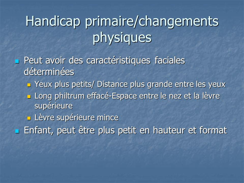 Handicap primaire/changements physiques