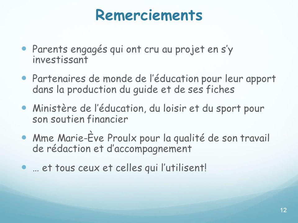 Remerciements Parents engagés qui ont cru au projet en s'y investissant.