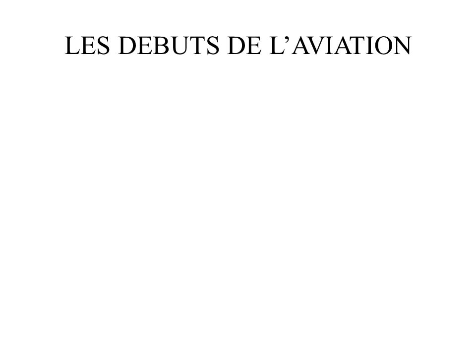 LES DEBUTS DE L'AVIATION