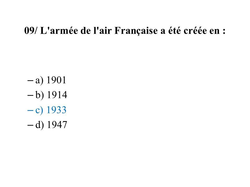 09/ L armée de l air Française a été créée en :