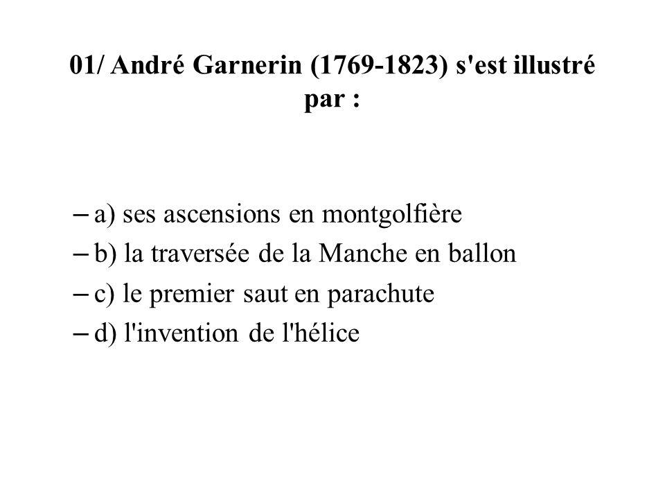 01/ André Garnerin (1769-1823) s est illustré par :