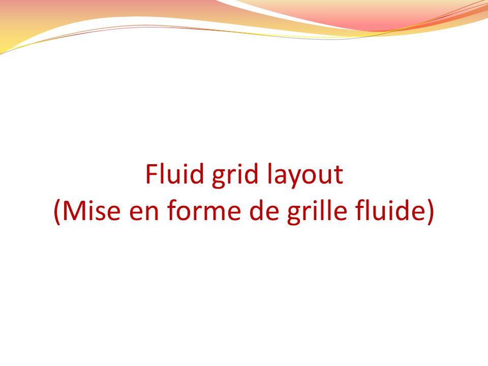 Fluid grid layout (Mise en forme de grille fluide)