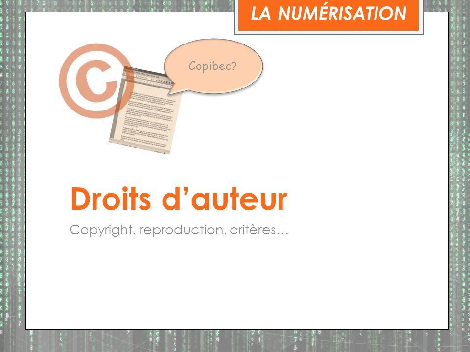 Droits d'auteur LA NUMÉRISATION Copyright, reproduction, critères…