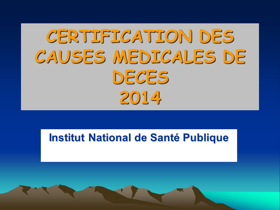 CERTIFICATION DES CAUSES MEDICALES DE DECES 2014