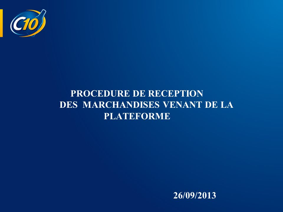 PROCEDURE DE RECEPTION DES MARCHANDISES VENANT DE LA PLATEFORME