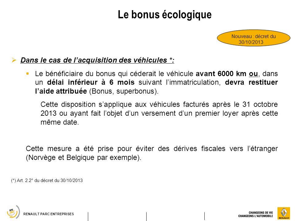 Le bonus écologique Dans le cas de l'acquisition des véhicules *: