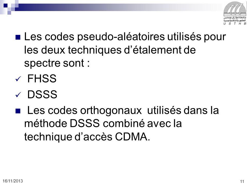 Les codes pseudo-aléatoires utilisés pour les deux techniques d'étalement de spectre sont :
