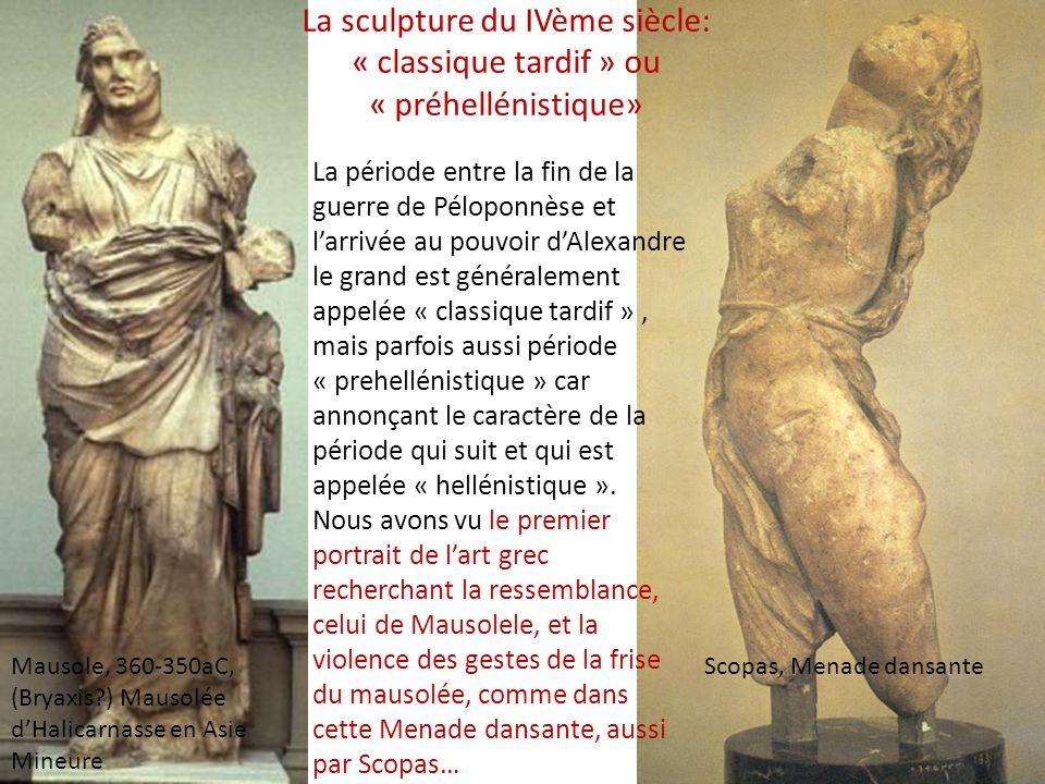 La sculpture du IVème siècle: « classique tardif » ou « préhellénistique»