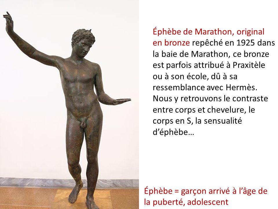 Éphèbe de Marathon, original en bronze repêché en 1925 dans la baie de Marathon, ce bronze est parfois attribué à Praxitèle ou à son école, dû à sa ressemblance avec Hermès. Nous y retrouvons le contraste entre corps et chevelure, le corps en S, la sensualité d'éphèbe…
