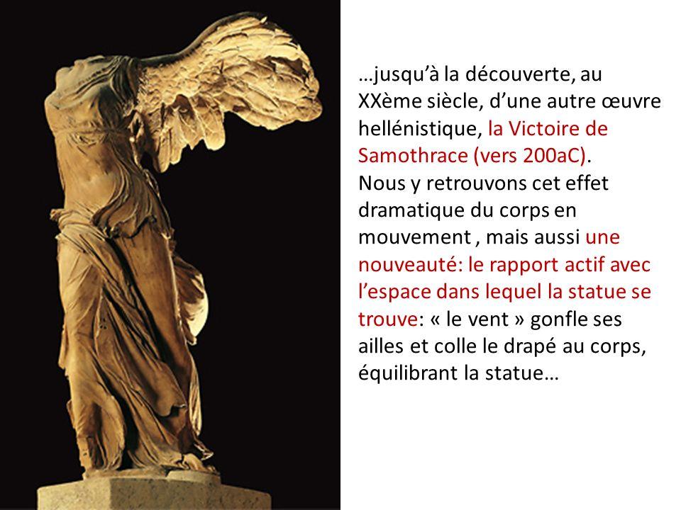 …jusqu'à la découverte, au XXème siècle, d'une autre œuvre hellénistique, la Victoire de Samothrace (vers 200aC).