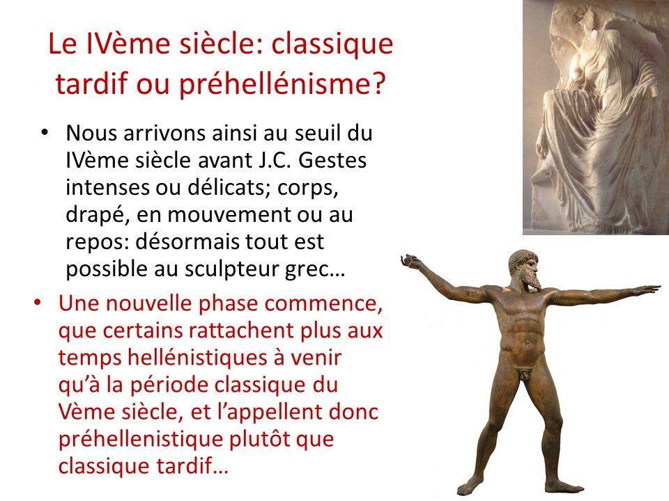 Le IVème siècle: classique tardif ou préhellénisme