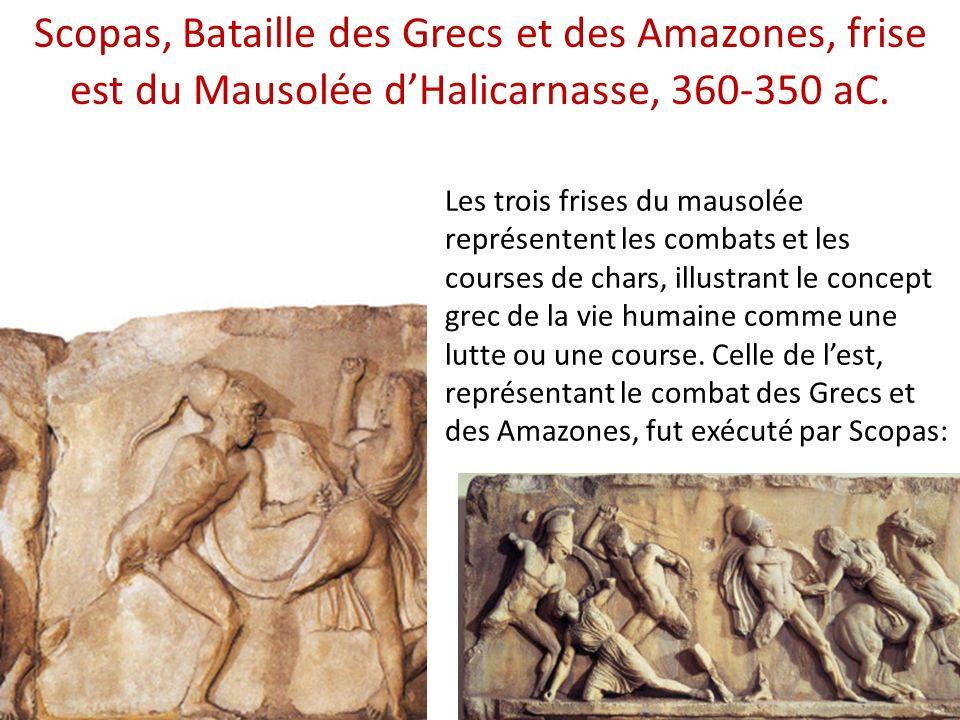 Scopas, Bataille des Grecs et des Amazones, frise est du Mausolée d'Halicarnasse, 360-350 aC.