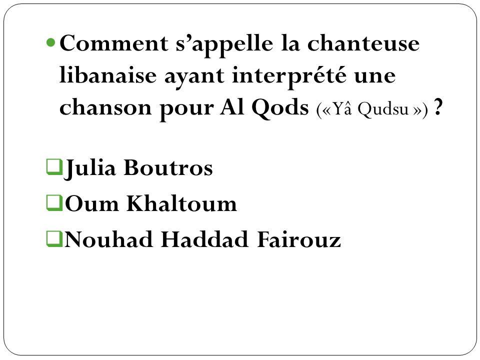 Comment s'appelle la chanteuse libanaise ayant interprété une chanson pour Al Qods (« Yâ Qudsu »)