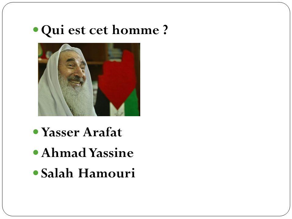 Qui est cet homme Yasser Arafat Ahmad Yassine Salah Hamouri